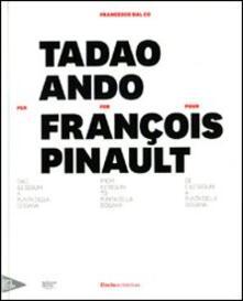 Festivalpatudocanario.es Tadao Ando per François Pinault dall'lle Seguin a Punta della Dogana. Ediz. italiana, inglese e francese Image