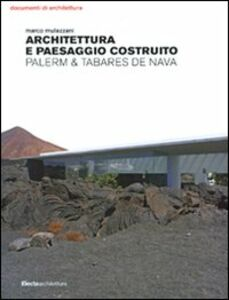 Foto Cover di Architettura e paesaggio costruito. Palerm & Tabares de Nava, Libro di Marco Mulazzani, edito da Mondadori Electa