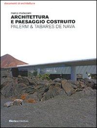 Architettura e paesaggio costruito. Palerm & Tabares de Nava di Marco Mulazzani
