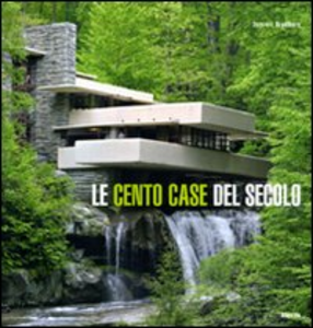 Libro Le cento case del secolo Dominic Bradbury