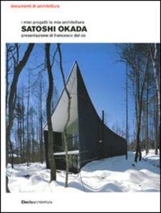 Foto Cover di I miei progetti la mia architettura, Libro di Satoshi Okada, edito da Mondadori Electa