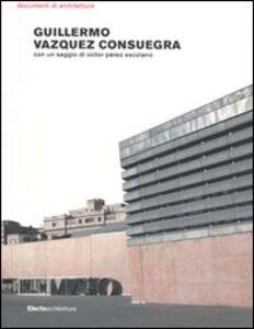 Foto Cover di Guillermo Vazquez Consuegra, Libro di  edito da Mondadori Electa
