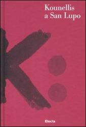 Kounellis a San Lupo. Catalogo della mostra (Bergamo, 24 maggio-27 settembre 2009). Con DVD. Ediz. italiana e inglese