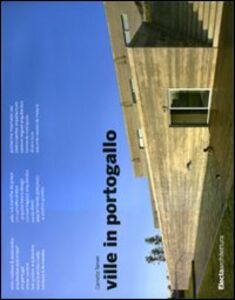 Foto Cover di Ville in Portogallo, Libro di Carlotta Tonon, edito da Mondadori Electa