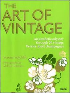 Foto Cover di The art of vintage. An aesthetic odissey through 20 vintage Perrier-Jouët champagnes, Libro di  edito da Mondadori Electa