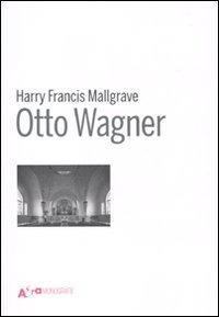 Otto Wagner di Harry F. Mallgrave