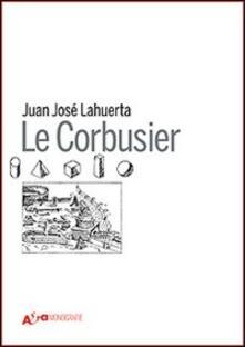 Nordestcaffeisola.it Le Corbusier. Ediz. illustrata Image