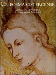 Winniearcher.com Un poema cistercense. Affreschi giotteschi a Chiaravalle Milanese. Ediz. illustrata Image