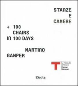 Martino Gamper. Stanze e camere. 100 chairs in 100 days. Catalogo della mostra. Ediz. italiana e inglese