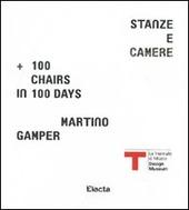 Martino Gamper. Stanze e camere. 100 chairs in 100 days. Catalogo della mostra. Ediz. italiana e inglese