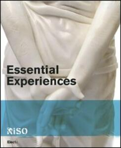 Essential experiences. Catalogo della mostra (Riso, 14 novembre 2009-28 febbraio 2010). Ediz. italiana e inglese