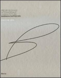 Premio biennale internazionale di architettura Barbara Cappochin 2009