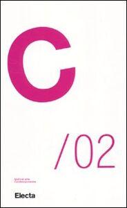 Foto Cover di C/02. Tutto sulle biennali. Vol. 2, Libro di  edito da Mondadori Electa