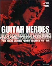Cefalufilmfestival.it Guitar heroes. Storie, immagini, emozioni dei più grandi chitarristi di tutti i tempi Image
