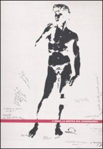 Libro A Roma, la nostra era avanguardia. Catalogo della mostra (Roma, 23 gennaio-5 aprile 2010). Ediz. italiana e inglese