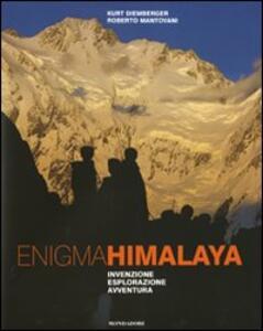 Enigma Himalaya. Invenzione, esplorazione, avventura