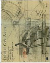 I teatri di Carlo Scarpa. Archivio e ricerca nelle collezioni del MAXXI Architettura