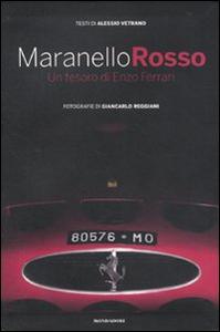 Libro Maranello rosso. Un tesoro di Enzo Ferrari Alessio Vetrano , Giancarlo Reggiani