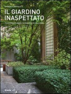 Foto Cover di Il giardino inaspettato. Trasformare angoli di cemento in spazi verdi, Libro di Emanuele Bortolotti, edito da Mondadori Electa