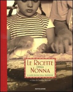 Libro Le ricette della nonna. Il gusto buono della tradizione