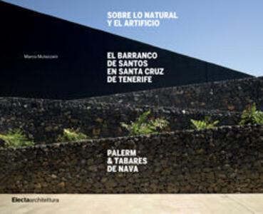 Natura e artificio. Il Barranco de Santos a Santa Cruz de Tenerife. Palerm & Tabares de Nava