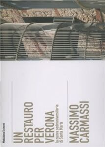 Libro Massimo Carmassi. La Provianda di Santa Marta a Verona Maddalena Scimemi