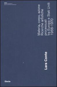 Materia, corpo, azione. Ricerche artistiche processuali tra Europa e Stati Uniti. 1966-1970