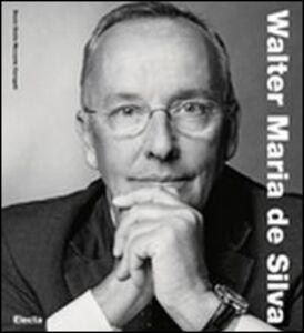 Libro Walter Maria De Silva. Ediz. inglese Decio G. Carugati