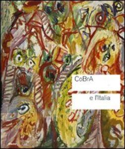Foto Cover di Cobra e l'Italia. Catalogo della mostra (Roma, 4 novembre 2010-13 febbraio 2011), Libro di  edito da Mondadori Electa