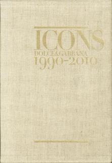 Osteriacasadimare.it Icons. Dolce & Gabbana 1990-2010. Ediz. inglese Image