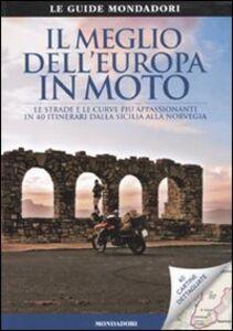 Libro Il meglio dell'Europa in moto. Le strade e le curve più appassionanti in 40 itinerari dalla Sicilia alla Norvegia