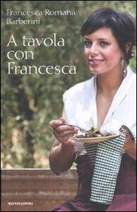 Libro A tavola con Francesca Francesca R. Barberini