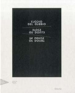 Libro Elogio del dubbio. Catalogo della mostra (Venezia, 10 aprile 2011-31 dicembre 2011). Ediz. italiana, inglese, francese