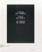 Elogio del dubbio. Catalogo della mostra (Venezia, 10 aprile 2011-31 dicembre 2011). Ediz. italiana, inglese, francese