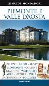Foto Cover di Piemonte e Valle d'Aosta, Libro di  edito da Mondadori Electa