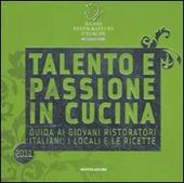 Jeunes restaurateurs d'Europe. Talento e passione in cucina. Guida ai giovani ristoratori italiani, i locali e le ricette