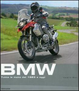 Libro BMW. Tutte le moto dal 1923 a oggi Valerio Boni