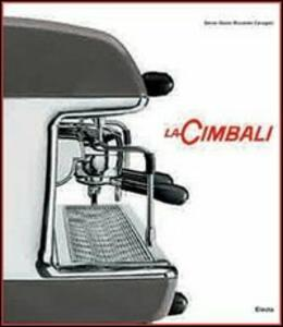 La Cimbali. Ediz. inglese