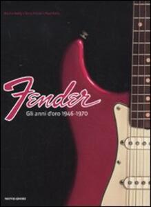 Fender. Gli anni d'oro 1946-1970