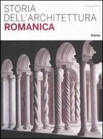 Storia dell'architettura romanica. Ediz. illustrata