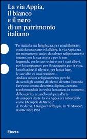 La via Appia, il bianco e il nero di un patrimonio italiano