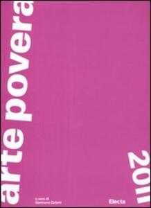 Arte povera 2011. Catalogo della mostra (Torino, Roma, Napoli, Bologna, Bari, ottobre 2011-febbraio 2012)