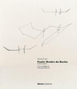 Libro Paulo Mendes da Rocha. Tutte le opere Daniele Pisani