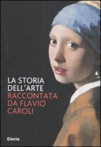 Libro La storia dell'arte Flavio Caroli