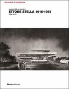 Foto Cover di Modernità ai margini. Ettore Stella. 1915-1951, Libro di Luigi Acito, edito da Mondadori Electa