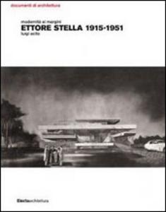 Libro Modernità ai margini. Ettore Stella. 1915-1951 Luigi Acito