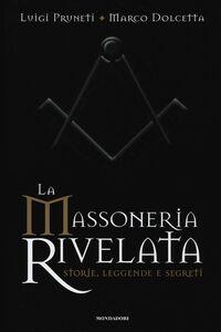 Libro La massoneria rivelata. Storie, leggende e segreti Luigi Pruneti , Marco Dolcetta