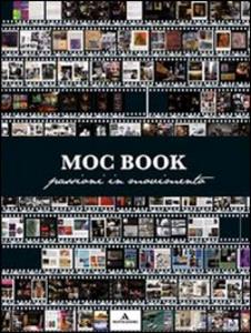 Libro Moc book. Passioni in movimento. Catalogo della mostra (Lodi, 15 ottobre-20 novembre 2011) Philippe Daverio