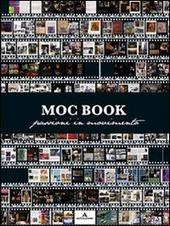 Moc book. Passioni in movimento. Catalogo della mostra (Lodi, 15 ottobre-20 novembre 2011)