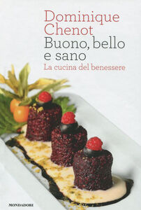 Foto Cover di Buono, bello e sano. La cucina del benessere, Libro di Dominique Chenot, edito da Mondadori Electa